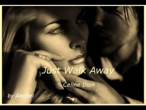 Just Walk Away (Tan Solo  Alejate) Céline Dion