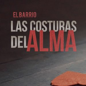Las Costuras Del Alma… -El Barrio