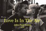 John Paul Young – Love Is In The Air (EL Amor Está En El Aire)