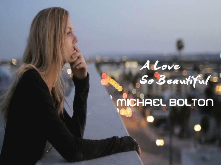 A Love So Beautiful – Michael Bolton –