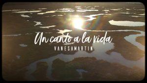Un canto a la vida – Vanesa Martín –